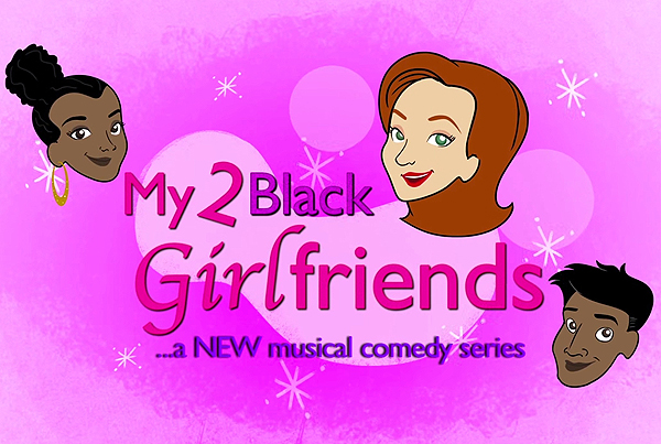 My 2 Black Girlfriends Web Series – The Official Trailer